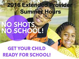2016 Extended Provider Summer Hours: No Shots/No School