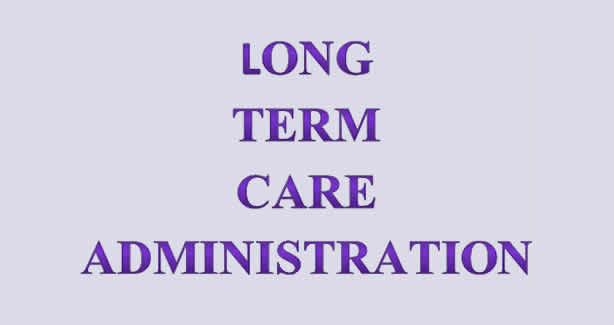 Long Term Care Administration (LTCA)
