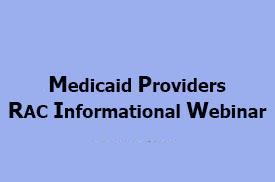 Medicaid Providers  RAC Informational Webinar