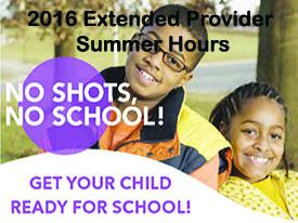 2016 Extended Provider Summer Hours: No Shots/No School