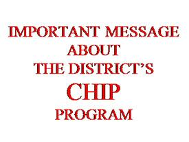 Important Message About the District's CHIP Program